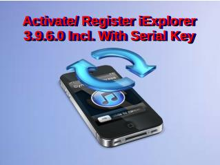 Activate/ Register iExplorer 3.9.6.0 Incl. With Serial Key