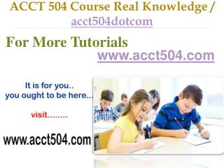 ACCT 504 Course Success Begins / acct504dotcom