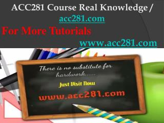 ACC281 Course Real Knowledge / acc281dotcom