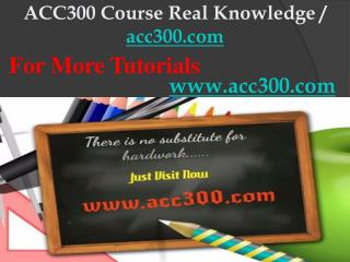 ACC300 Course Real Knowledge / acc300dotcom