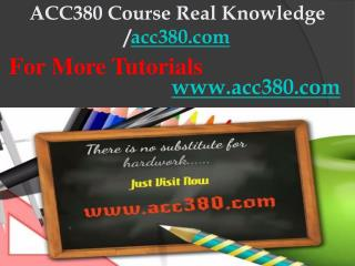 ACC380 Course Real Knowledge /acc380dotcom