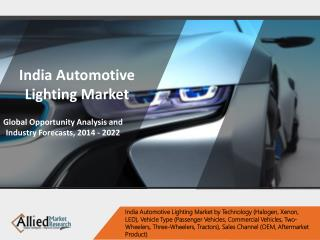 India Automotive Lighting Market - Industry Size & Share, 2022
