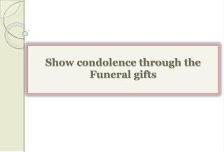 Show condolence through the Funeral gifts