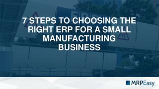 7 Steps to Choosing the Right ERP for a Small Manufacturing Business