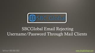 How To Resolve 'SBCGlobal Email Rejecting Username/Password Through Mail Clients' Issue?