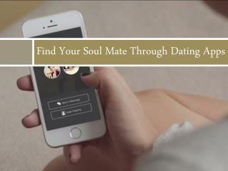 Find Your Soul Mate Through Dating Apps