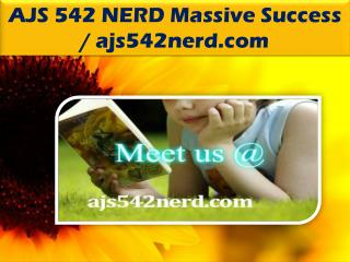 AJS 542 NERD Massive Success / ajs542nerd.com