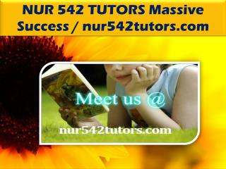 NUR 542 TUTORS Massive Success / nur542tutors.com
