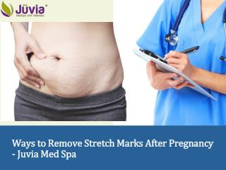 Ways to Remove Stretch Marks After Pregnancy - Juvia Med Spa
