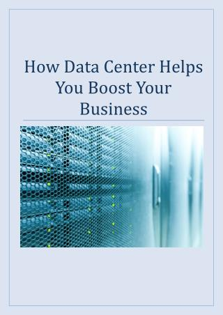 How Data Center Helps You Boost Your Business