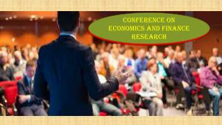 Conference on Economics and Finance Research