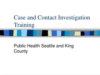 Case and Contact Investigation Training