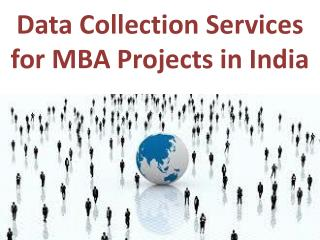 Professional Data Collection Services for MBA Projects in India