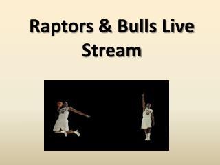 Raptors & Bulls Live Stream