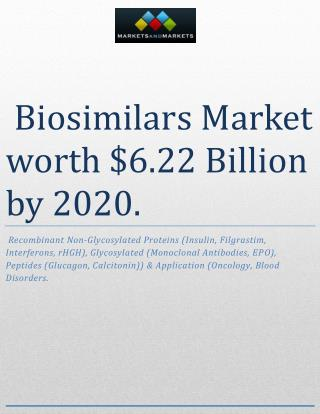 The global biosimilars market is expected to reach $6.22 Billion by 2020