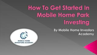 How To Get Started In Mobile Home Park Investing
