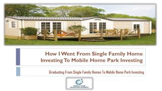 How I Went From Single Family Home Investing To Mobile Home Park Investing
