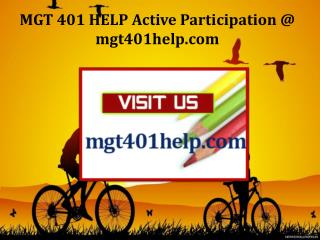 MGT 401 HELP Active Participation / mgt401help.com