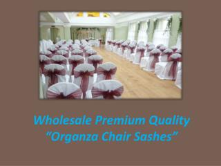 Buy unique quality organza sashes at wholesale rates