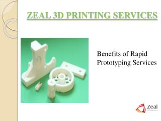 Best Rapid Prototyping Services – Zeal 3D Printing