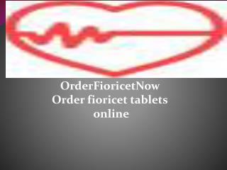 OrderFioricetNow Order fioricet tablets online