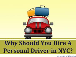 Why Should You Hire A Personal Driver in NYC?
