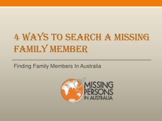 4 Ways To Search A Missing Family Member