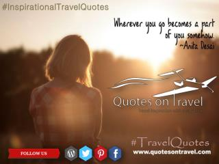 Travel Quote by Anita Desai - QuotesOnTravel.com