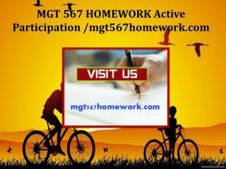 MGT 567 HOMEWORK Active Participation /mgt567homework.com
