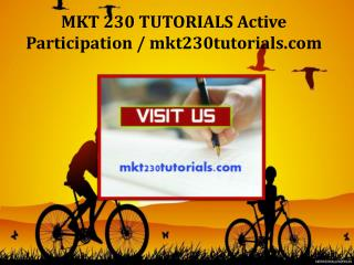 MKT 230 TUTORIALS Active Participation / mkt230tutorials.com