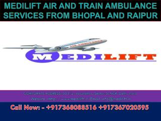 Avail Low Cost Air and Train Ambulance Services in Bhopal and Raipur