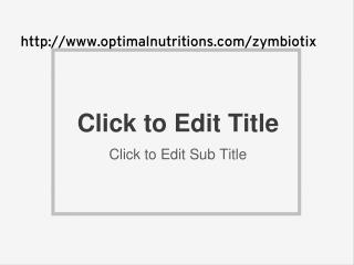 http://www.optimalnutritions.com/zymbiotix