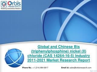 Global & Chinese Bis (Triphenylphosphine) Nickel (II) Chloride (CAS 14264-16-5) Market 2021 Trend & Forecast Report