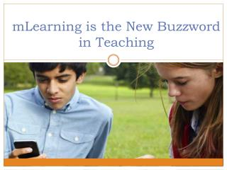 mLearning is the New Buzzword in Teaching