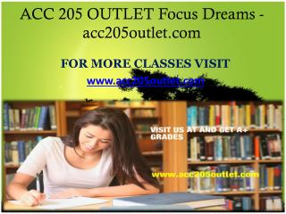 ACC 205 OUTLET Focus Dreams -acc205outlet.com