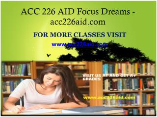ACC 226 AID Focus Dreams -acc226aid.com