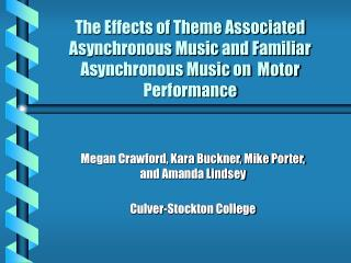 The Effects of Theme Associated Asynchronous Music and Familiar Asynchronous Music on  Motor Performance