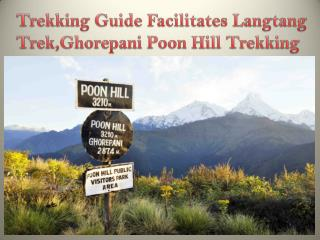 The Presence of a Trekking Guide Facilitates Langtang Trek,Ghorepani Poon Hill Trekking
