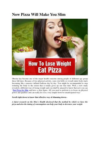 Now Pizza Will Make You Slim