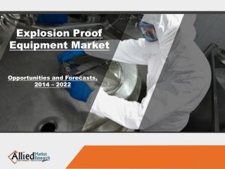 Global Explosion Proof Equipment Industry Report 2022