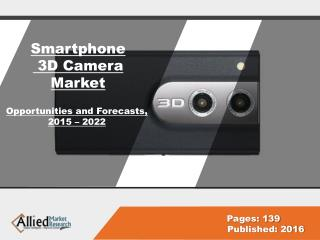 Smartphone 3D Camera Market Growth, Forecast, 2022
