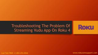 How To Troubleshoot The Problem Of Streaming Vudu App On Roku 4?