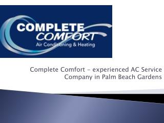 Complete Comfort - experienced AC Service Company in Palm Beach Gardens
