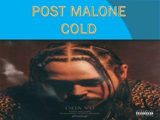 Post malone cold