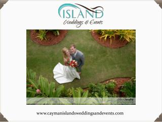 Cherish Perfect Cayman Weddings? Here's a Brief Guide