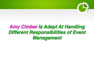 Amy Cimber Is Adept At Handling Different Responsibilities of Event Management