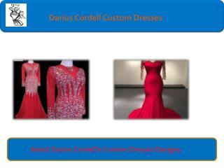 The best Darius Cordell's Custom Dresses Design