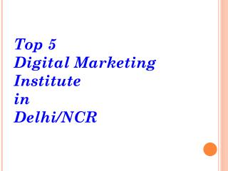 Top 5 Digital Marketing Institute in Delhi