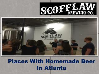 Places With Homemade Beer In Atlanta