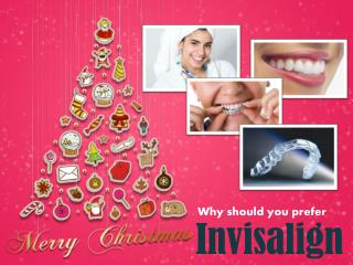Why should you prefer invisalign?